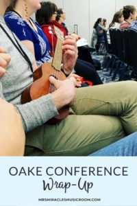 OAKE Conference Wrap-Up: Thoughts on the 2019 Organization of American Kodály Educators Conference