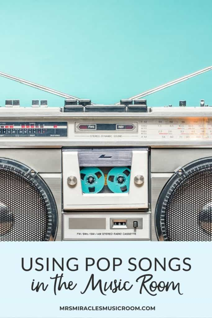 Using pop songs in the music classroom: Includes specific examples for integrating pop music into your lessons!
