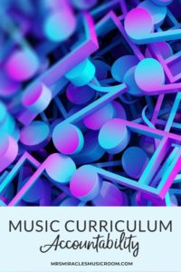 Thoughts on how to hold yourself accountable to your elementary music curriculum